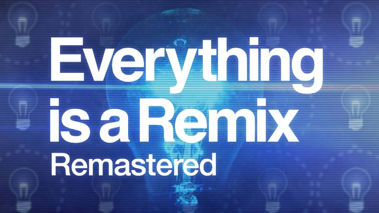 Everything is a Remix Documentary